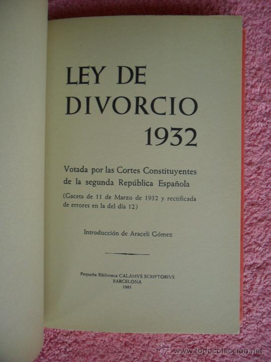 FUENTE: http://www.todocoleccion.net/ley-divorcio-1932-biblioteca-calamvs